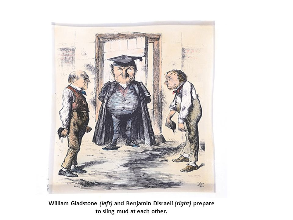 William Gladstone (left) and Benjamin Disraeli (right) prepare to sling mud at each other.