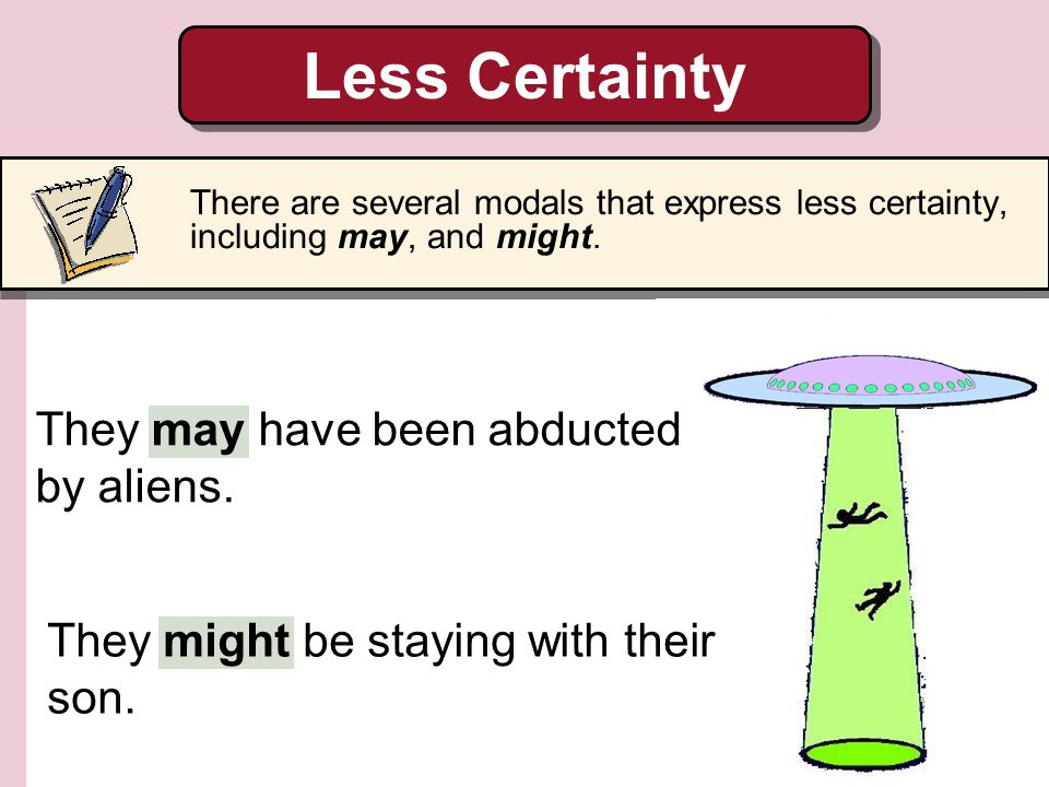 Less Certainty They may have been abducted by aliens.