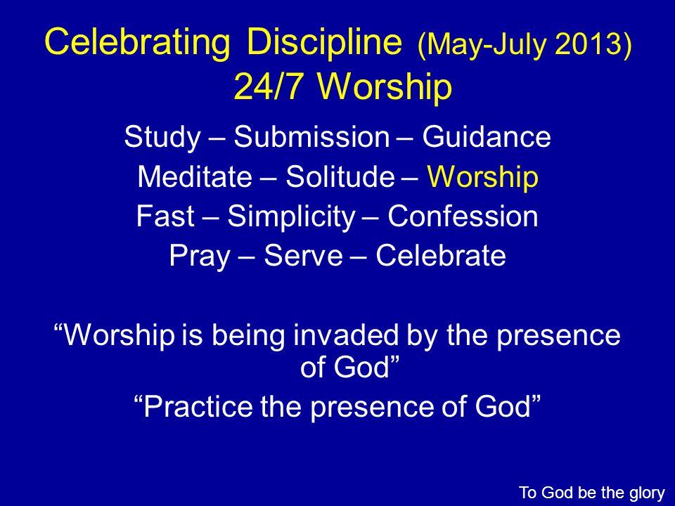 Celebrating Discipline (May-July 2013) 24/7 Worship