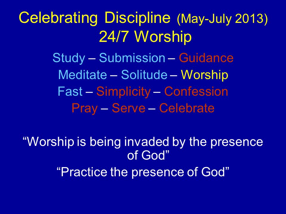 Celebrating Discipline (May-July 2013) 24/7 Worship