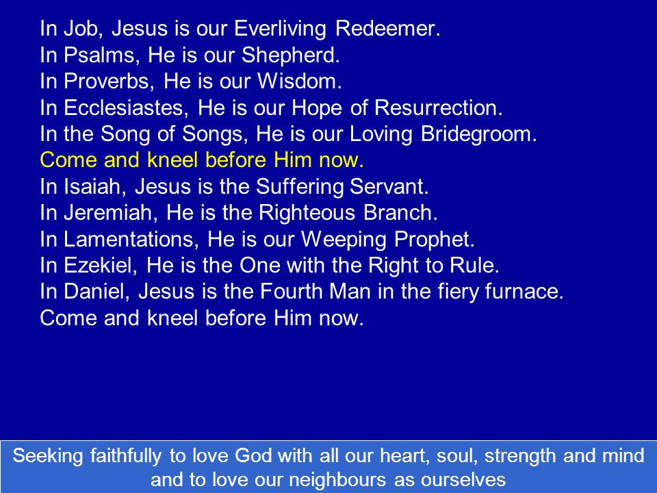 In Job, Jesus is our Everliving Redeemer.