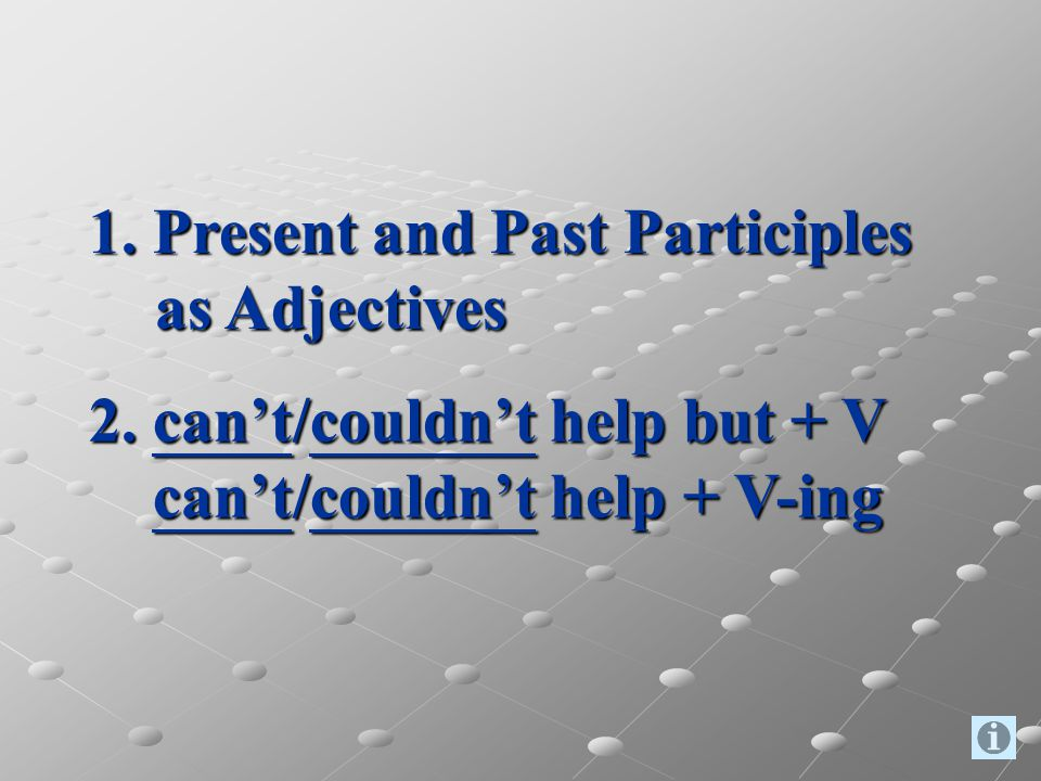 1. Present and Past Participles as Adjectives