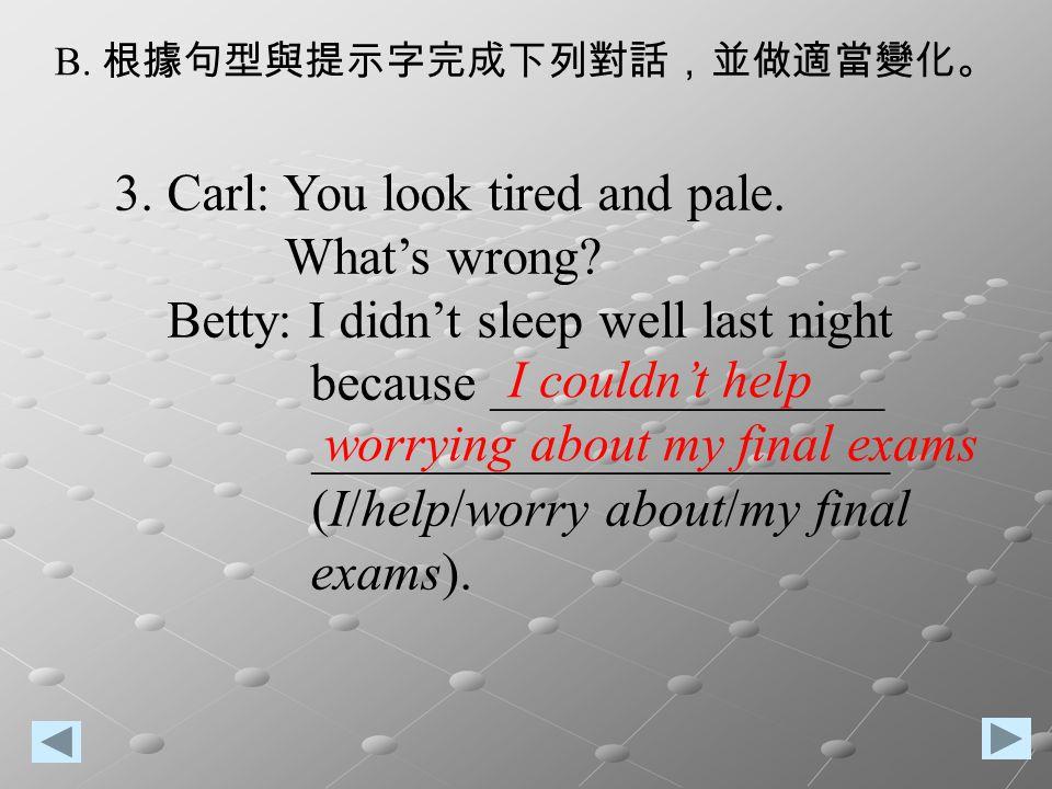 B. 根據句型與提示字完成下列對話,並做適當變化。
