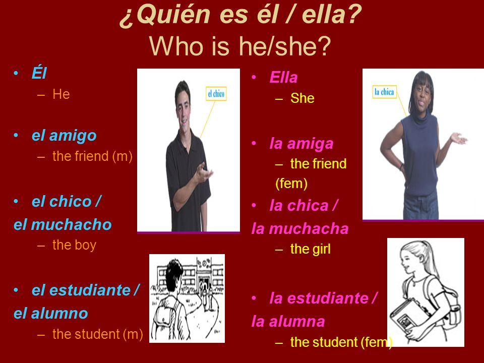 ¿Quién es él / ella Who is he/she
