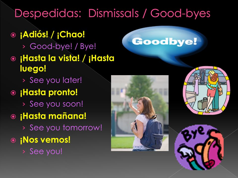 Despedidas: Dismissals / Good-byes