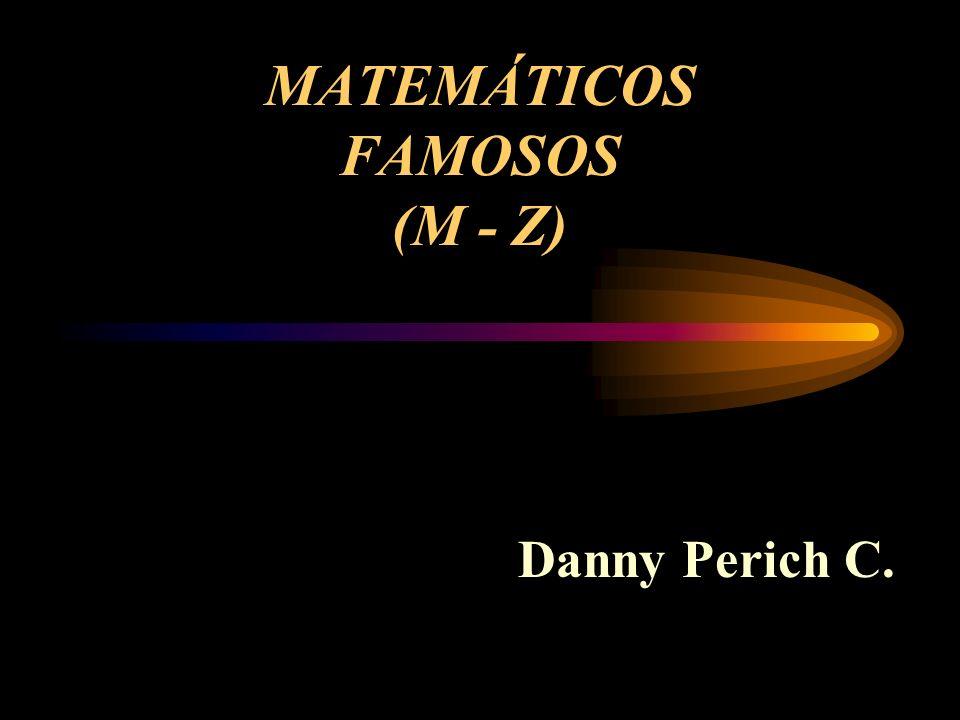 MATEMÁTICOS FAMOSOS (M - Z)