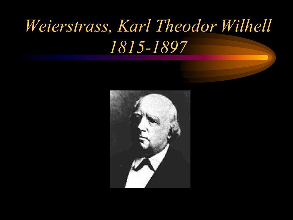 Weierstrass, Karl Theodor Wilhell 1815-1897