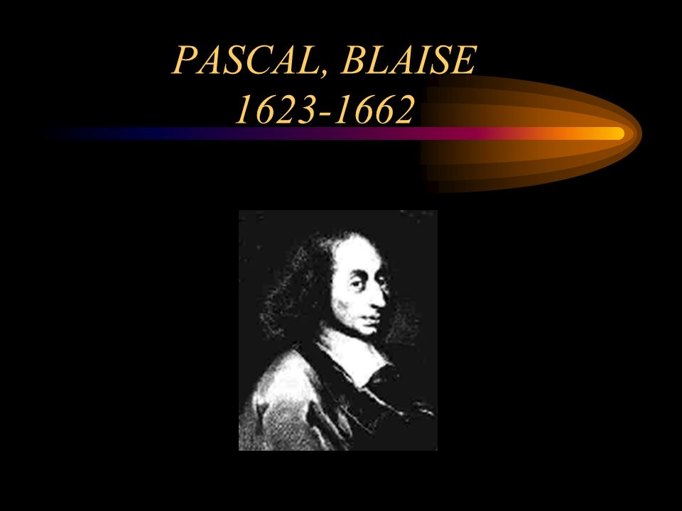 PASCAL, BLAISE 1623-1662