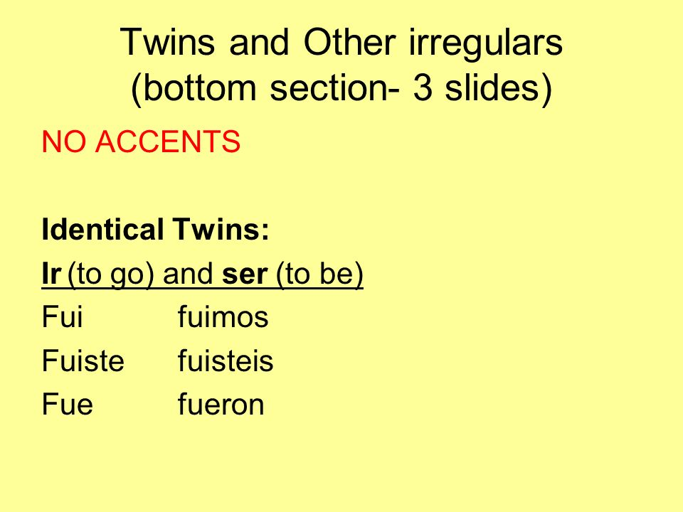 Twins and Other irregulars (bottom section- 3 slides)