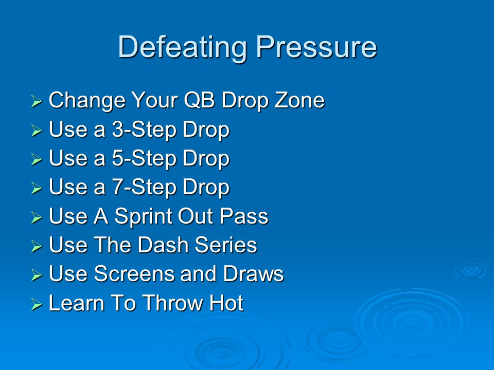 Defeating Pressure Change Your QB Drop Zone Use a 3-Step Drop