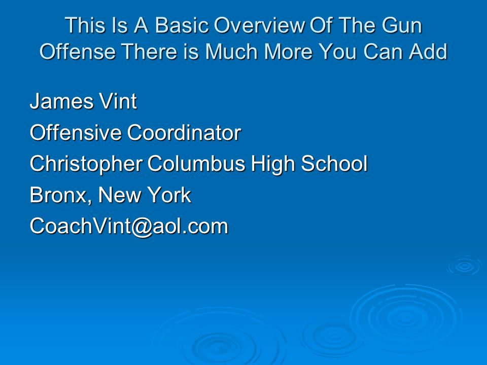 This Is A Basic Overview Of The Gun Offense There is Much More You Can Add