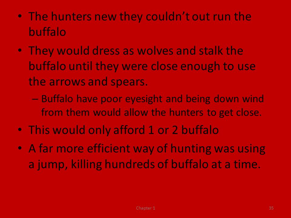 The hunters new they couldn't out run the buffalo