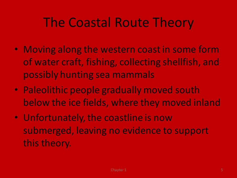 The Coastal Route Theory