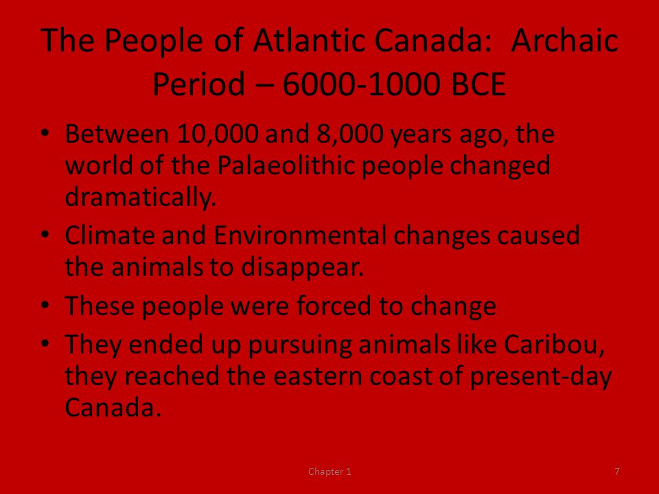 The People of Atlantic Canada: Archaic Period – 6000-1000 BCE