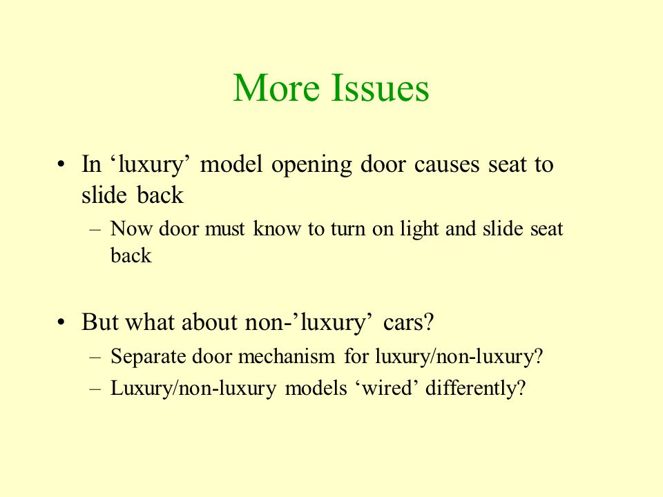 More Issues In 'luxury' model opening door causes seat to slide back