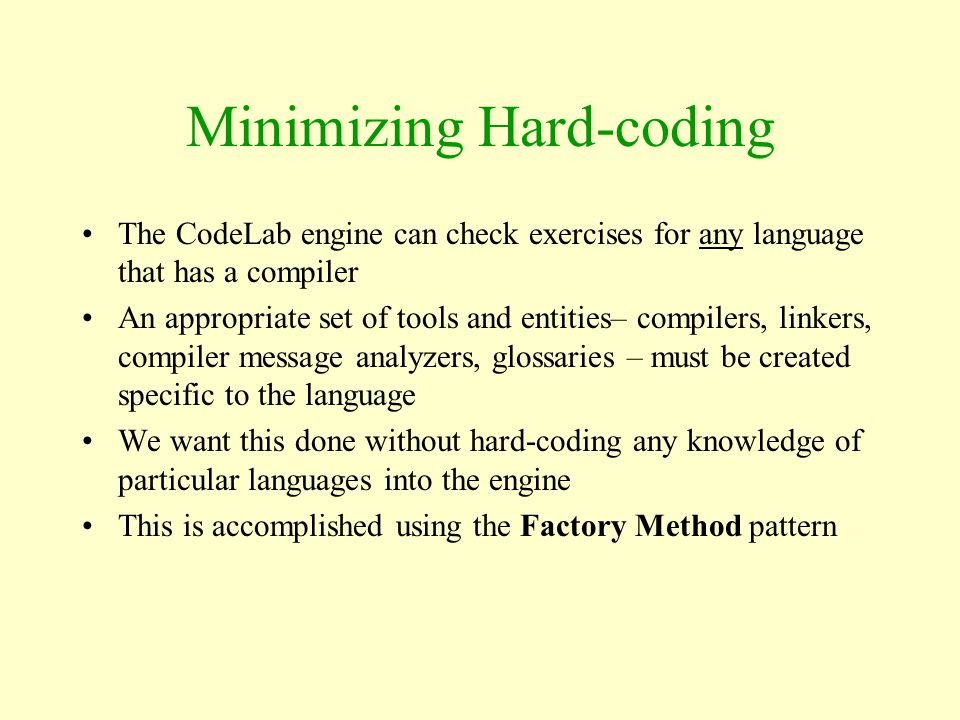 Minimizing Hard-coding