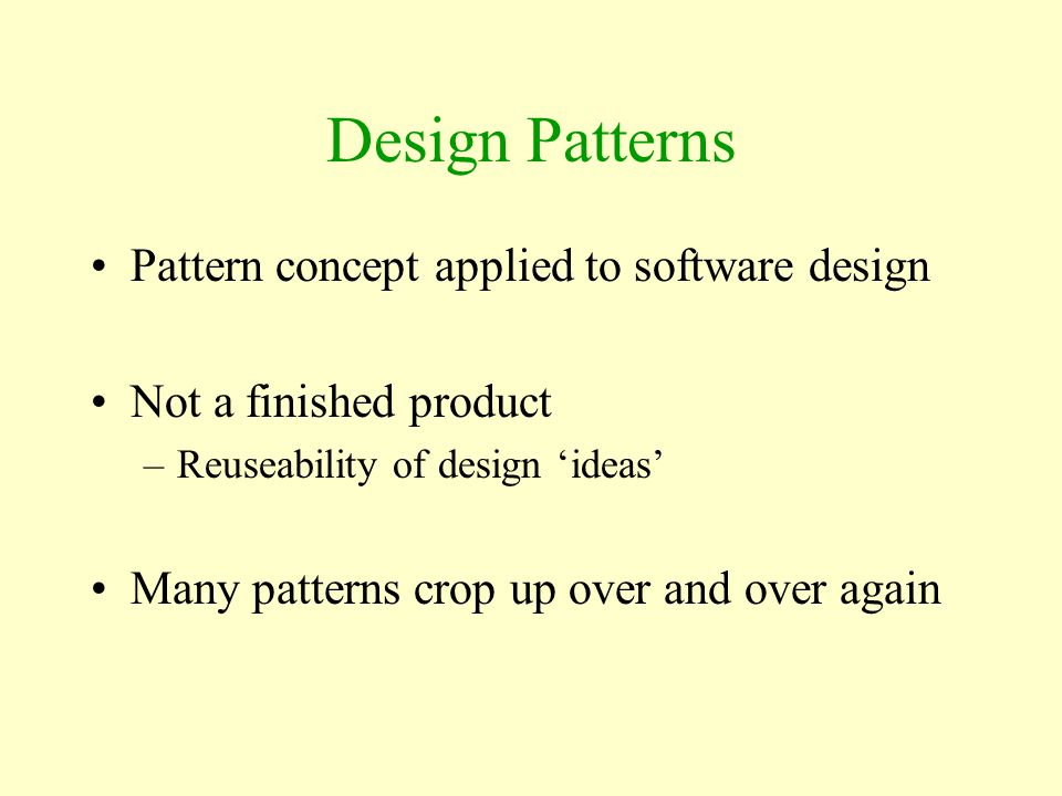 Design Patterns Pattern concept applied to software design