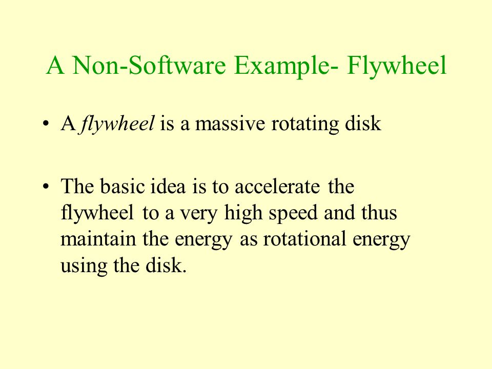 A Non-Software Example- Flywheel