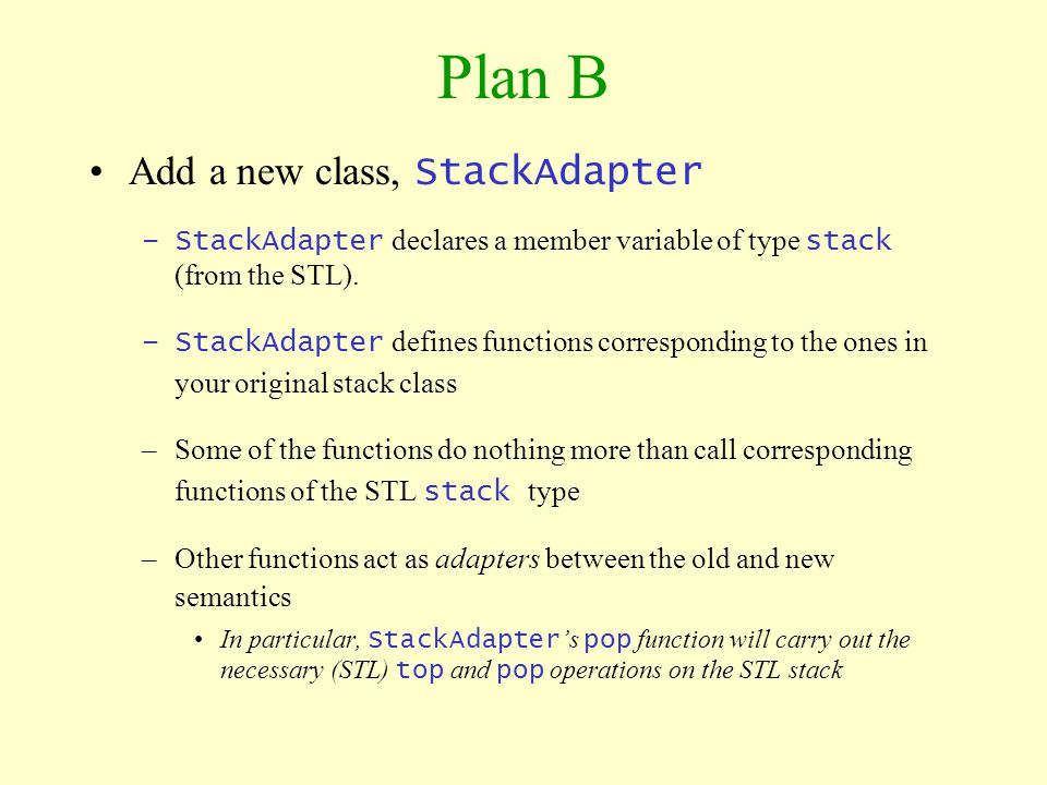 Plan B Add a new class, StackAdapter