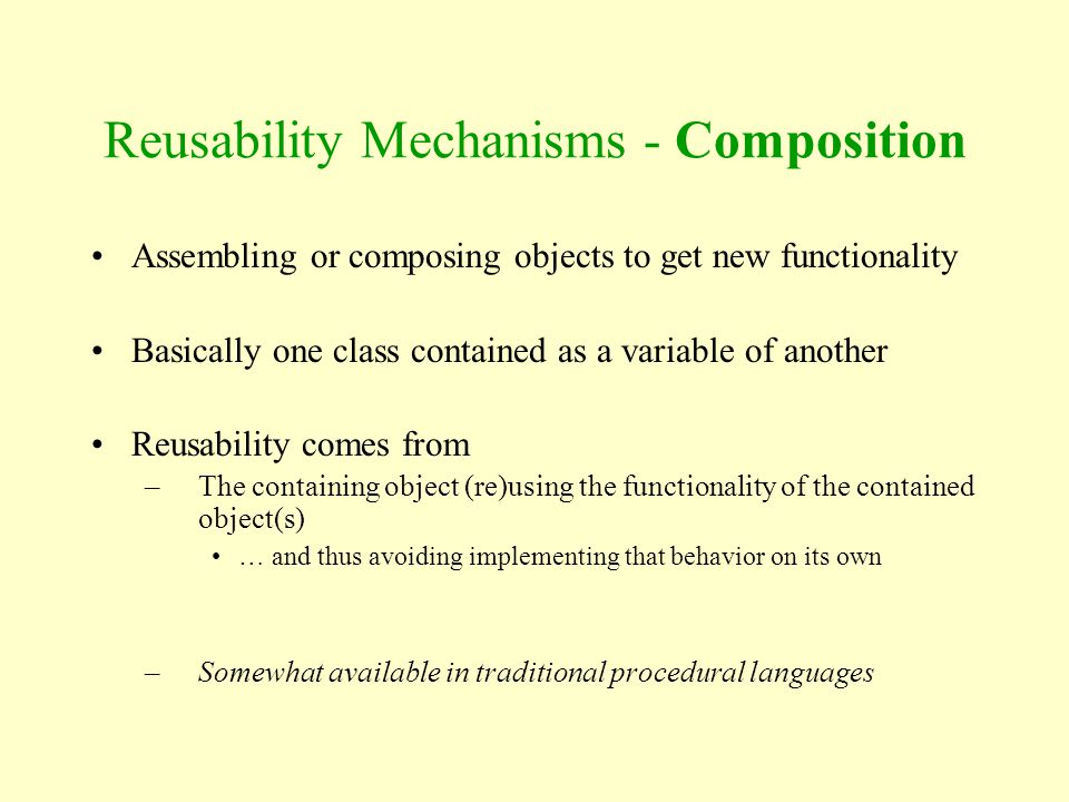 Reusability Mechanisms - Composition