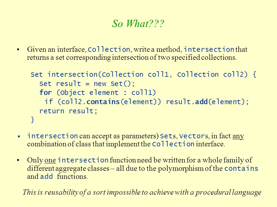So What Given an interface, Collection, write a method, intersection that returns a set corresponding intersection of two specified collections.