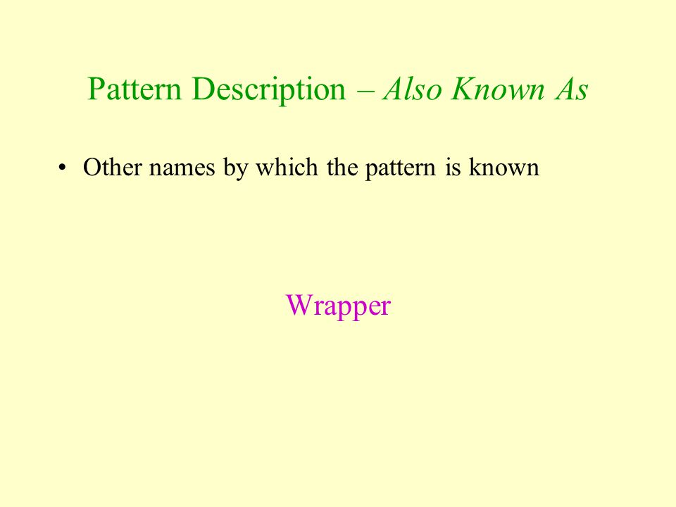 Pattern Description – Also Known As
