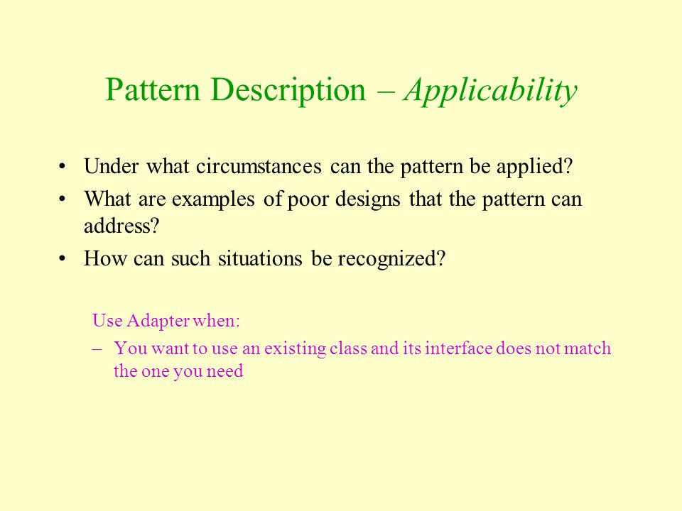 Pattern Description – Applicability