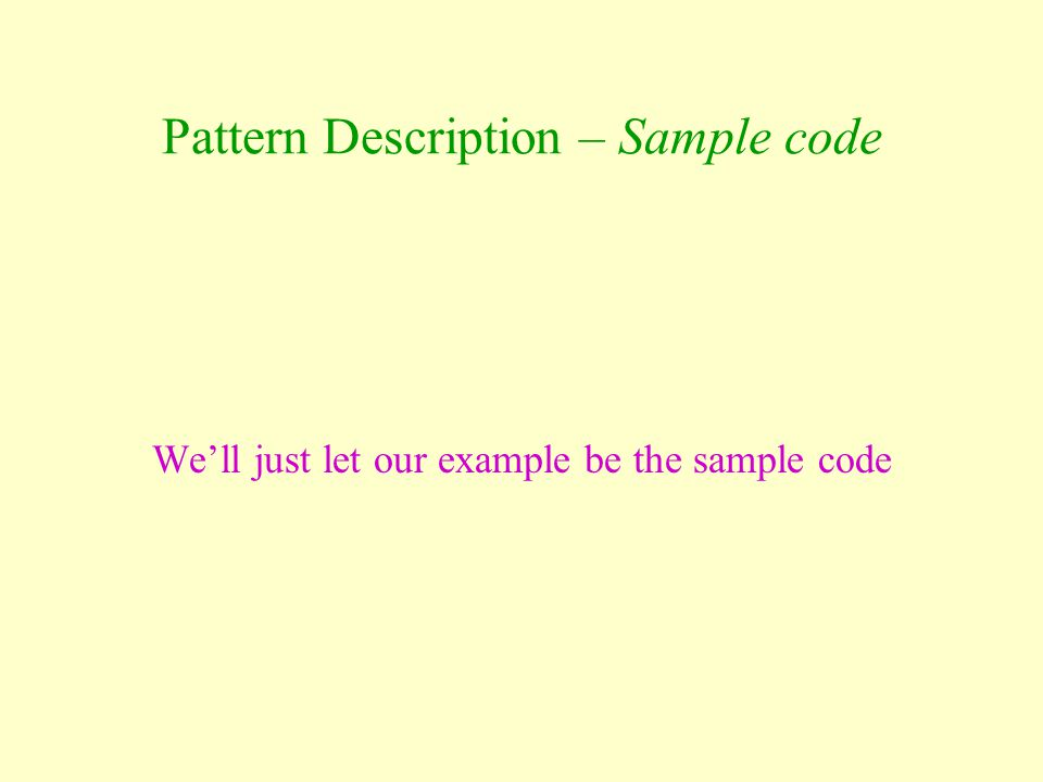 Pattern Description – Sample code