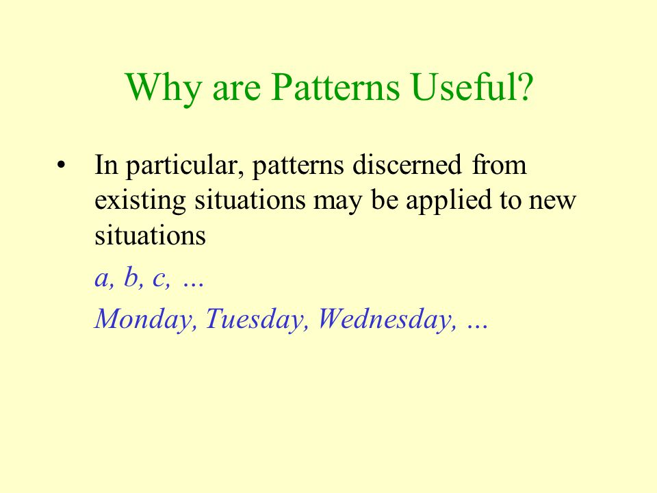 Why are Patterns Useful