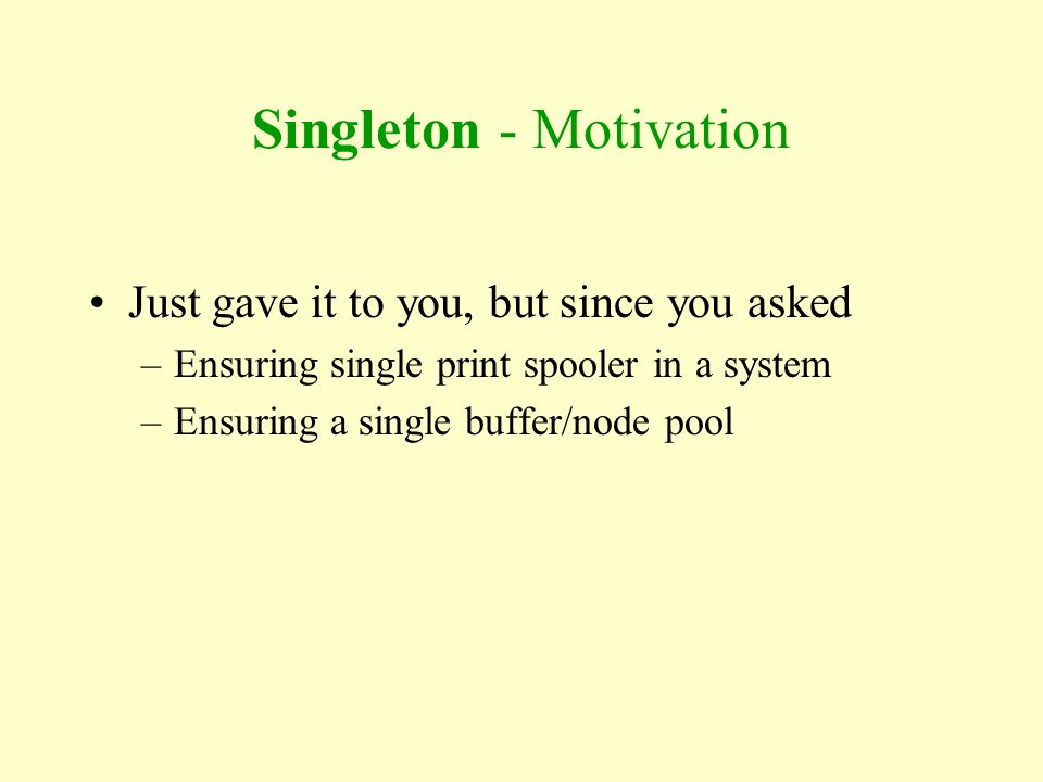 Singleton - Motivation