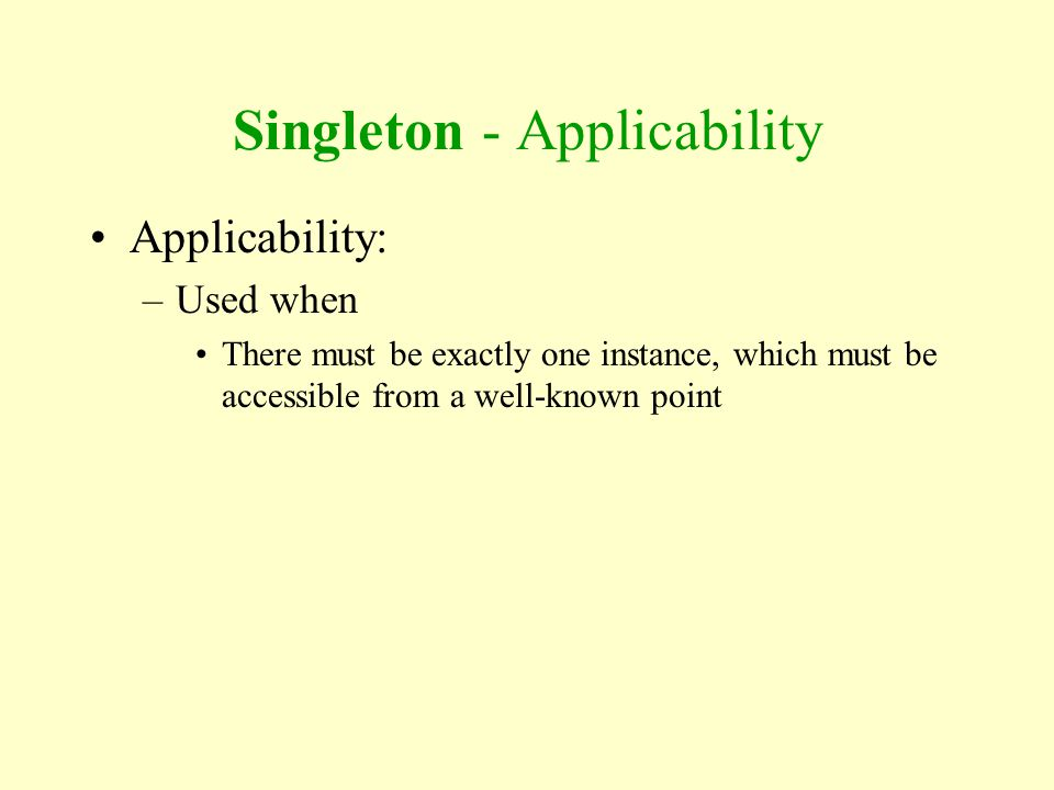 Singleton - Applicability