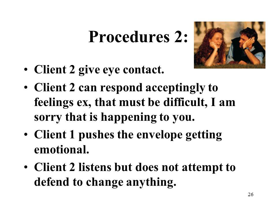 Procedures 2: Client 2 give eye contact.