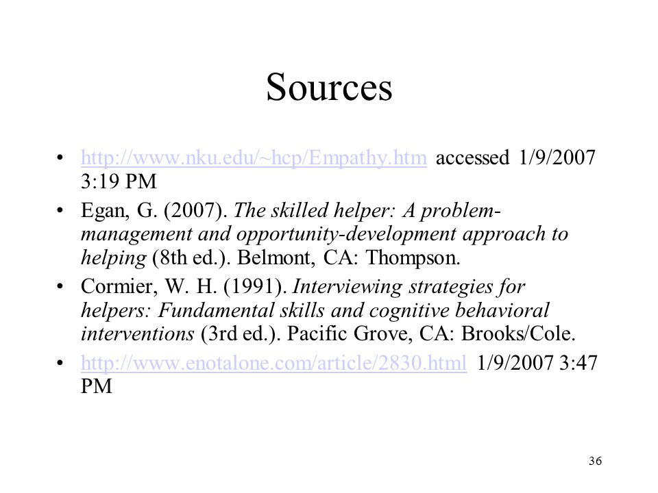 Sources http://www.nku.edu/~hcp/Empathy.htm accessed 1/9/2007 3:19 PM