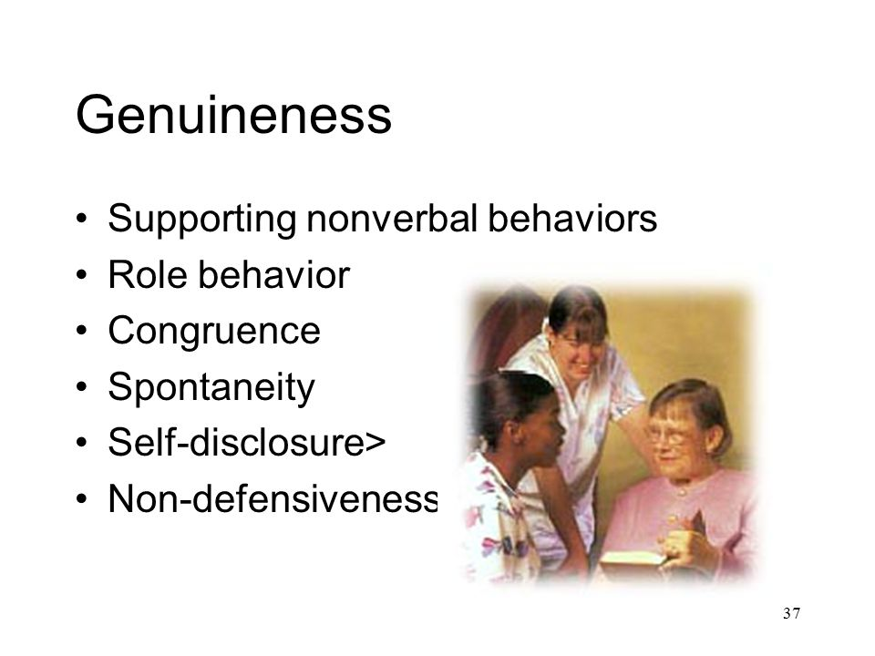 Genuineness Supporting nonverbal behaviors Role behavior Congruence