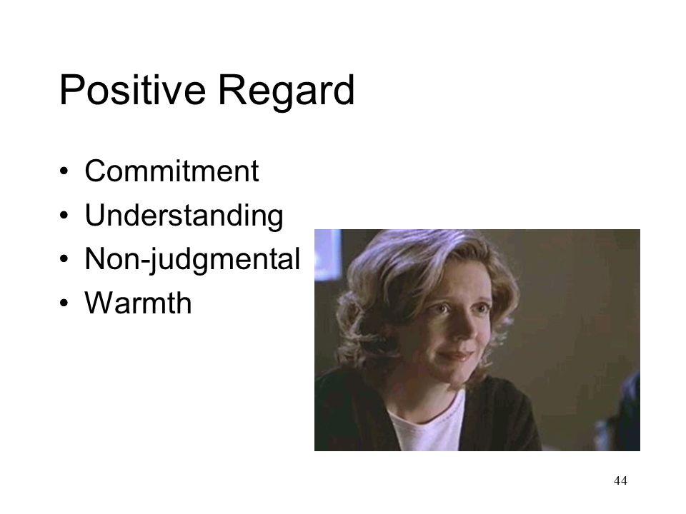 Positive Regard Commitment Understanding Non-judgmental Warmth