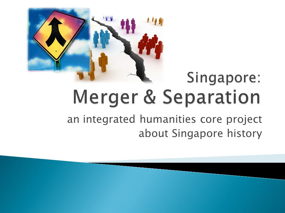 Singapore: Merger & Separation