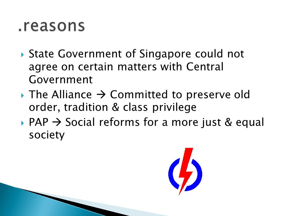 .reasons State Government of Singapore could not agree on certain matters with Central Government.