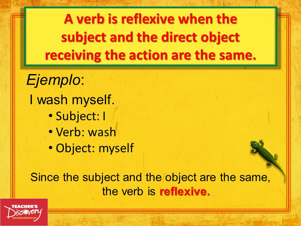 A verb is reflexive when the subject and the direct object
