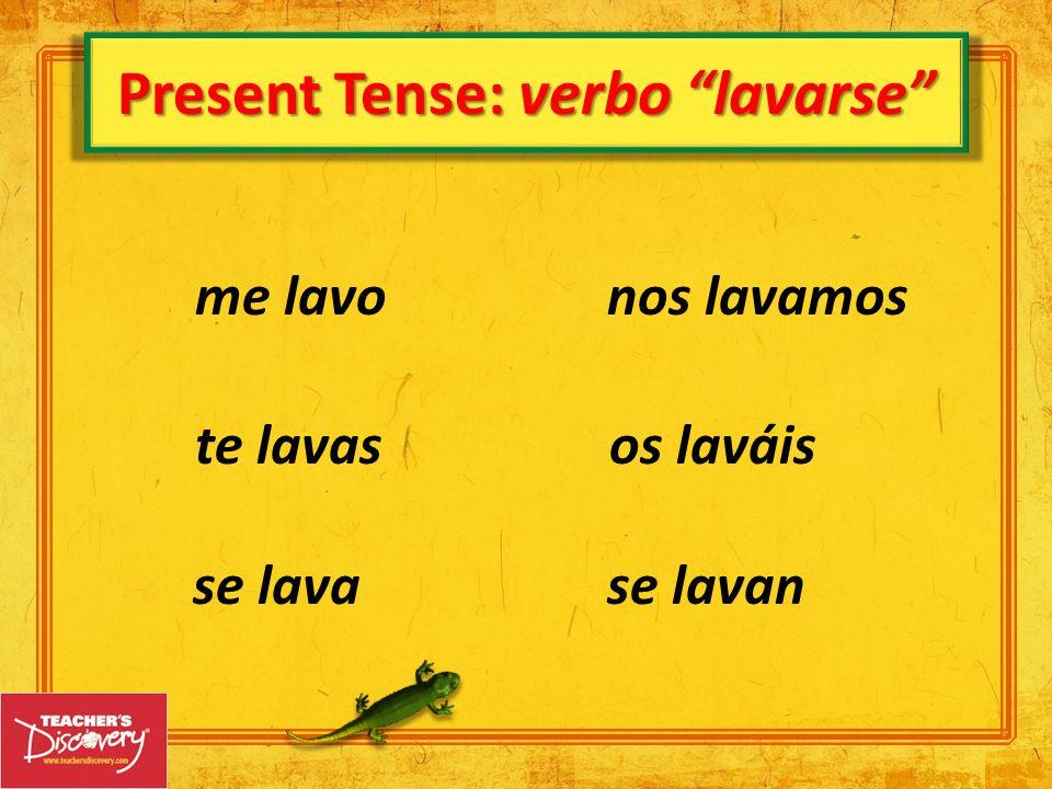 Present Tense: verbo lavarse