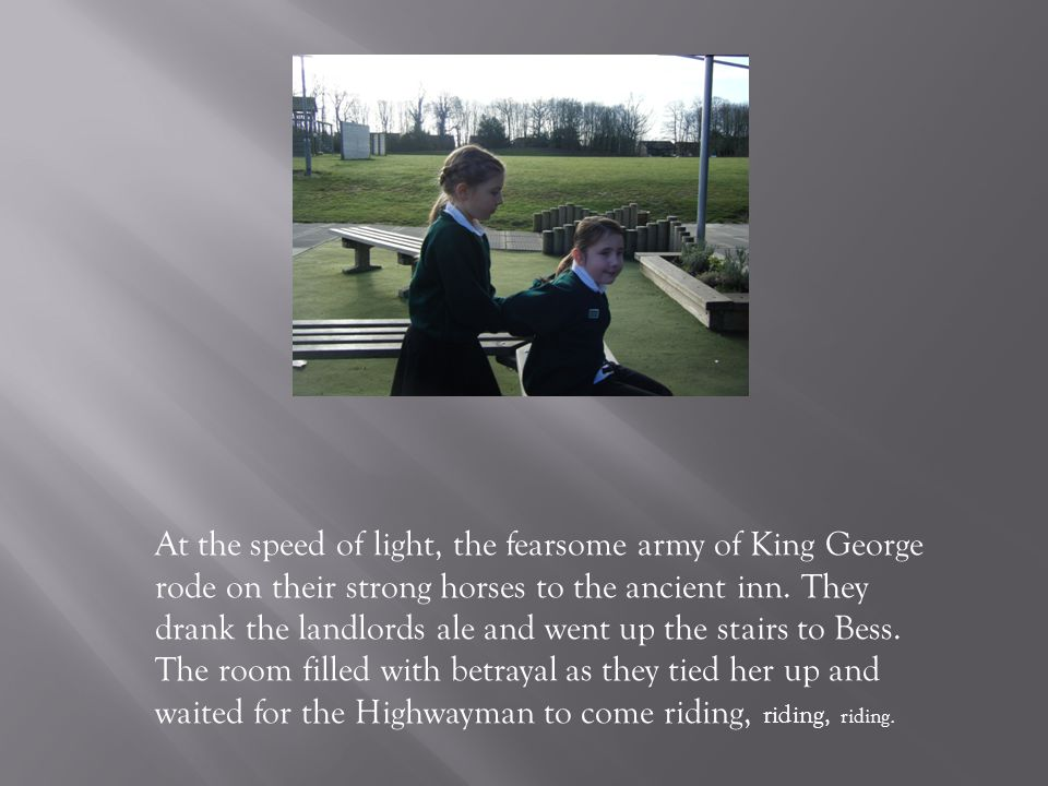 At the speed of light, the fearsome army of King George rode on their strong horses to the ancient inn.