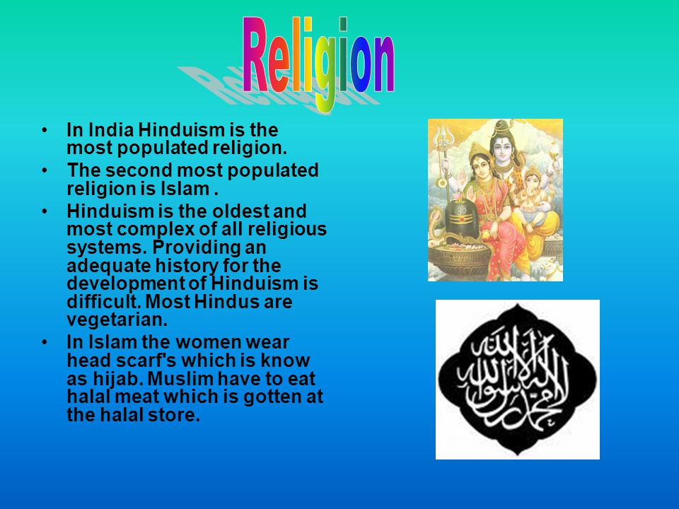 Religion In India Hinduism is the most populated religion.