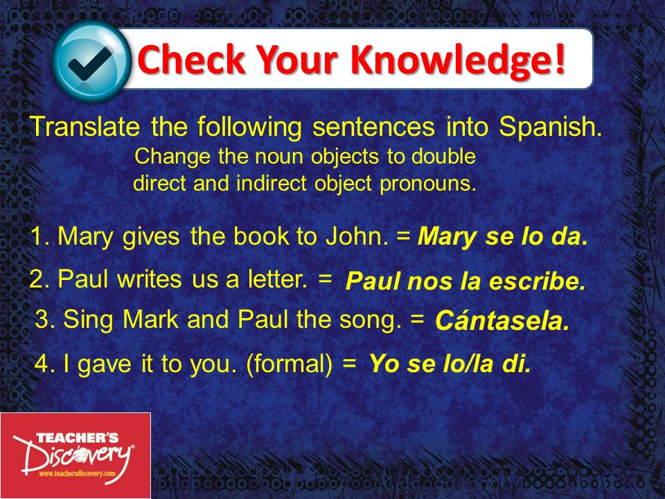 Check Your Knowledge! Translate the following sentences into Spanish.