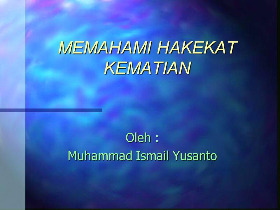 MEMAHAMI HAKEKAT KEMATIAN