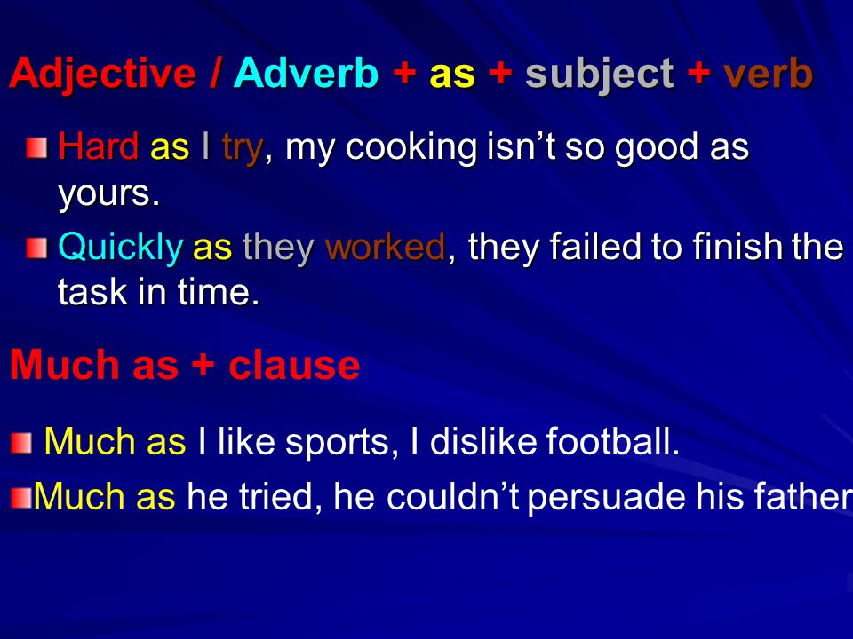 Adjective / Adverb + as + subject + verb