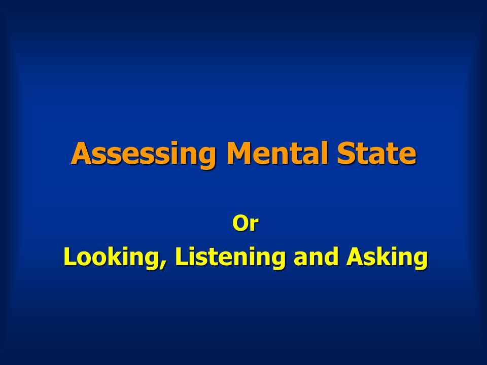 Assessing Mental State