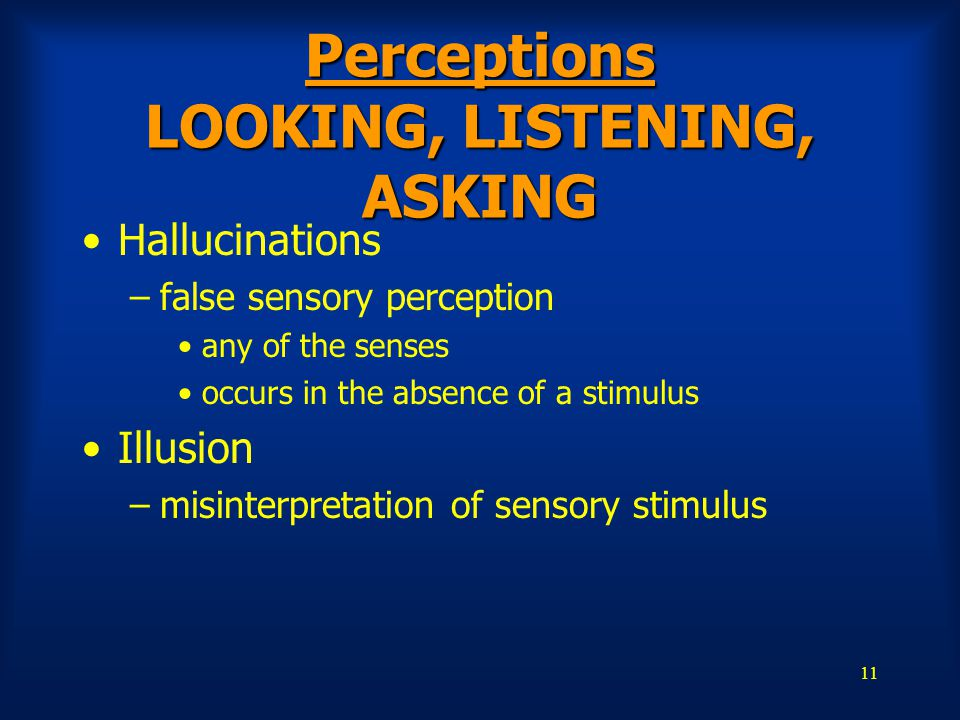 Perceptions LOOKING, LISTENING, ASKING