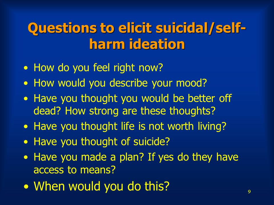 Questions to elicit suicidal/self-harm ideation