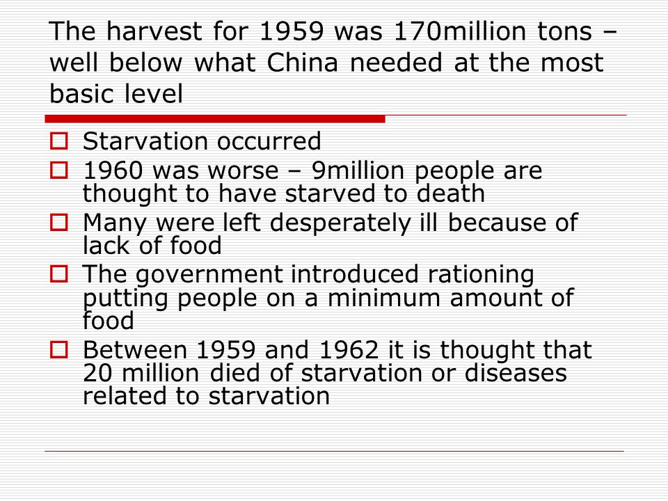 The harvest for 1959 was 170million tons –well below what China needed at the most basic level
