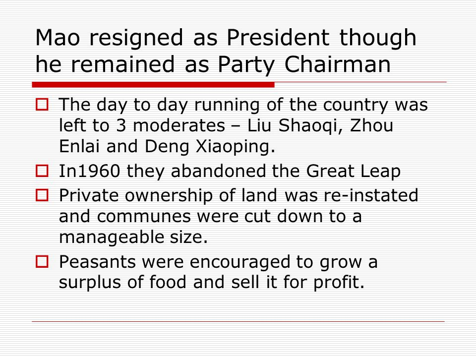 Mao resigned as President though he remained as Party Chairman