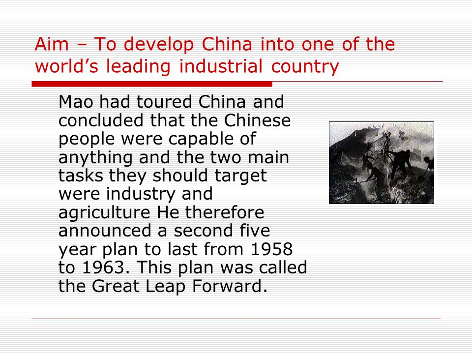 Aim – To develop China into one of the world's leading industrial country